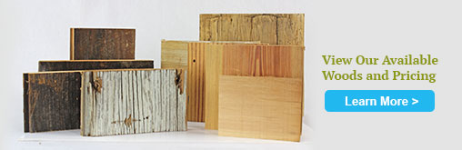 View Our Woods & Pricing